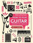 How to Play Guitar (Pick Up And Play Series)