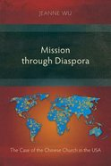 Mission Through Diaspora: The Case of the Chinese Church in the Usa