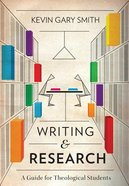 Writing and Research: A Guide For Theological Students Paperback