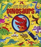 Lots to Spot: Dinosaurs (Ages 2-10)