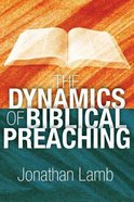 The Dynamics of Biblical Preaching Paperback