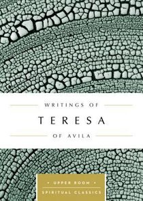 Writings of Teresa of Avila (Upper Room Spiritual Classics Series)