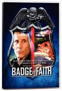 Badge of Faith DVD