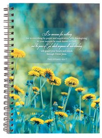 Spiral Hardcover Journal: Flowers Be Anxious For Nothing