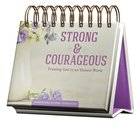 Daybrighteners: Strong & Courageous - Trusting God in An Unsure World (Padded Cover) Spiral