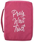 Bible Cover Poly Canvas Large: Pray, Wait, Trust, Dark Pink, Carry Handle Bible Cover