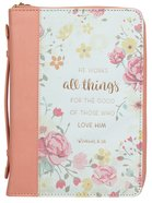 Bible Cover Trendy Large He Works All Things For the Good...Peach/Floral (Romans 8: 28) Bible Cover