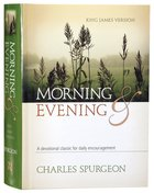 Morning and Evening (King James Version Edition)