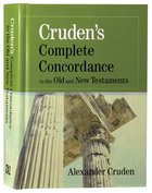 Cruden's Complete Concordance to the Old and New Testaments (Kjv Based) Hardback