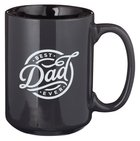 Ceramic Mug: Best Dad Ever, Black/White, 1 Timothy 6:11 Homeware