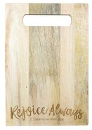 Mango Wood Cutting Board: Rejoice Always Homeware