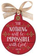 Christmas Mdf Red Barnwood Ornament: Faith, Round Shape (Luke 1:37)