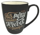 Mug: His Mercy Endures Forever, Black With Gold & White, 12Oz Homeware