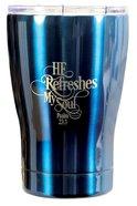 Tumbler Mug Stainless Steel: He Refreshes My Soul, Metallic Dark Blue