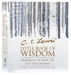 Lewis Little Book of Wisdom: Meditations on Faith, Life, Love, and Literature