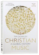 Christian Music: A Global History (And Expanded)