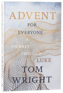 Advent For Everyone: A Journey Through Luke Paperback