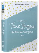 NIV True Images Bible For Teen Girls (Black Letter Edition) Hardback