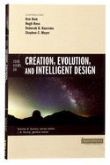 Four Views on Creation, Evolution, and Intelligent Design (Counterpoints Series) Paperback