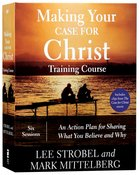 Making Your Case For Christ: Equipping You to Share Your Faith (Training Course) Pack