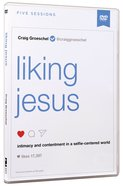 Liking Jesus: Intimacy and Contentment in a Selfie-Centered World (Dvd Study) DVD