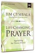 Life-Changing Prayer: Approaching the Throne of Grace DVD (Video Study)