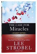The Case For Miracles: A Journalist Explores the Evidence For the Supernatural (Student Edition) Paperback