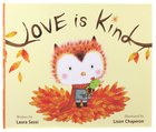 Love is Kind Hardback