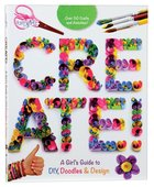 Create!: A Girl's Guide to Diy, Doodles, and Design (Faithgirlz! Series)