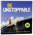 Be Unstoppable: The Art of Never Giving Up (Dust Jacket Becomes Poster)