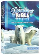 NIV Adventure Bible Polar Exploration Edition Full Color (Black Letter Edition) Hardback