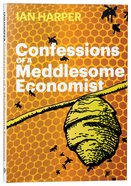 Confessions of a Meddlesome Economist Paperback