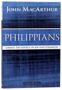 Philippians: Christ, the Source of Joy and Strength (Macarthur Bible Study Series) Paperback