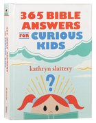 365 Bible Answers For Curious Kids: An If I Could Ask God Anything Devotional Hardback