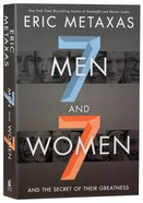 Seven Men and Seven Women: And the Secret of Their Greatness Paperback