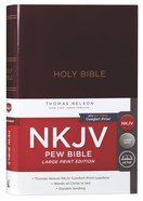 NKJV Pew Bible Large Print Burgundy (Red Letter Edition) Hardback