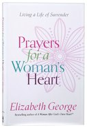 Prayers For a Woman's Heart: Living a Life of Surrender Paperback