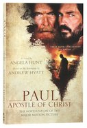 Paul: Apostle of Christ - the Novelization of the Major Motion Picture Paperback
