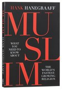 Muslim: What You Need to Know About the World's Fastest Growing Religion Paperback