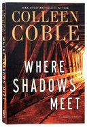 Where Shadows Meet: A Romantic Suspense Novel Paperback