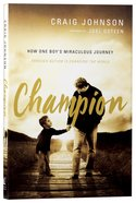Champion: How One Boy's Miraculous Journey Through Autism is Changing the World Paperback