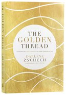 The Golden Thread: Experiencing God's Presence in Every Season of Life eBook