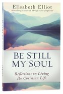 Be Still My Soul: Reflections on Living the Christian Life Paperback