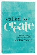 Called to Create: A Biblical Invitation to Create, Innovate, and Risk Paperback
