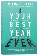 Your Best Year Ever: A 5-Step Plan For Achieving Your Most Important Goals Paperback