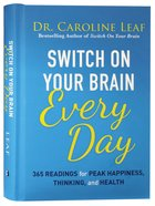 Switch on Your Brain Every Day: 365 Devotions For Peak Happiness, Thinking, and Health