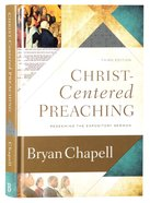 Christ-Centered Preaching: Redeeming the Expository Sermon (3rd Edition) Hardback