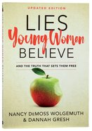 Lies Young Women Believe: And the Truth That Sets Them Free Paperback