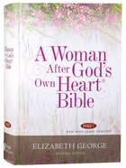 NKJV a Woman After God's Own Heart Bible Hardback