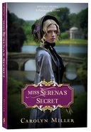 Miss Serena's Secret (#02 in Regency Brides: A Promise Of Hope Series) Paperback
